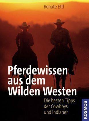 Pferdewissen aus dem Wilden Westen, Ettl,