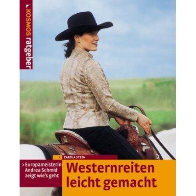 Westernreiten leicht gemacht, Carola Steen