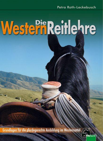Roth-Leckebusch Die Westernreitlehre Grundlagen für die pferdegerechte Ausbildung im Westernsattel