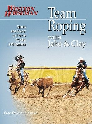 "Smith, F,D: ""Team Roping with Jake and Clay"""