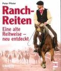 """Peter Pfister: """"Ranchreiten"""""""